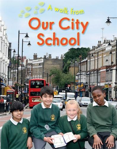 A Walk From Our City School - A Walk From (Hardback)