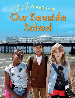 A Walk From Our Seaside School - A Walk From (Hardback)