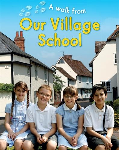 A Walk From Our Village School - A Walk From (Hardback)
