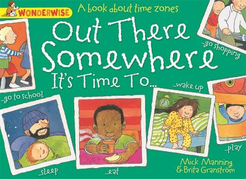 Wonderwise: Out There Somewhere It's Time To: A book about time zones - Wonderwise (Paperback)