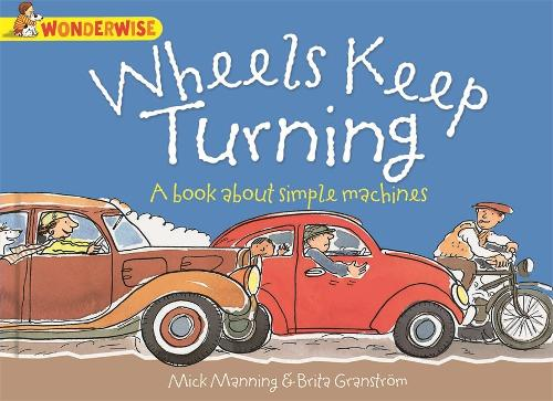 Wheels Keep Turning: a book about simple machines - Wonderwise (Paperback)