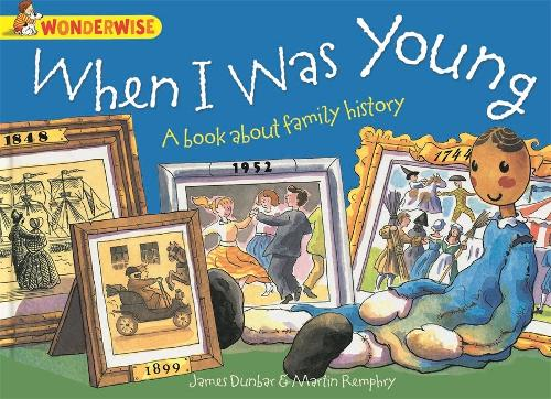 Wonderwise: When I Was Young: A book about family history - Wonderwise (Paperback)