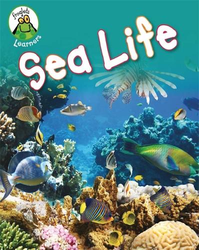 Froglets: Learners: Sea Life - Froglets: Learners (Hardback)