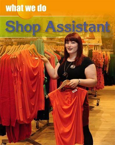 What We Do: Shop Assistant - What We Do (Paperback)