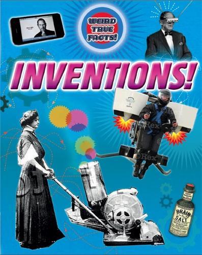 Weird True Facts: Inventions - Weird True Facts (Paperback)