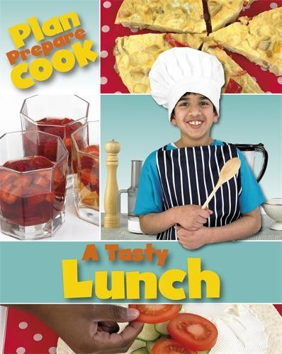 Plan, Prepare, Cook: A Tasty Lunch - Plan, Prepare, Cook (Paperback)