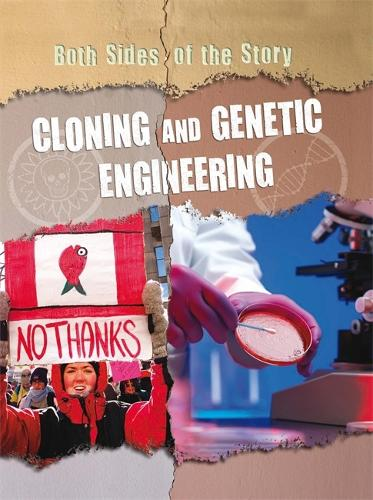 Both Sides of the Story: Cloning and Genetic Engineering - Both Sides of the Story (Paperback)