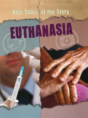 Both Sides of the Story: Euthanasia - Both Sides of the Story (Paperback)