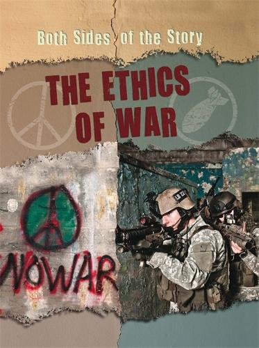 Both Sides of the Story: The Ethics of War - Both Sides of the Story (Paperback)