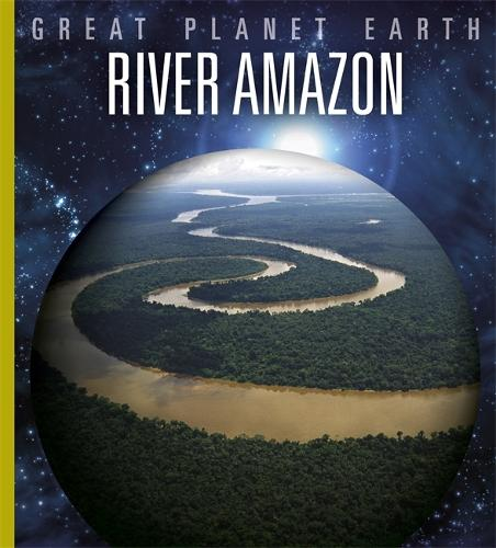 Great Planet Earth: River Amazon - Great Planet Earth (Paperback)