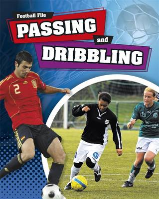 Passing and Dribbling - Football File 2 (Paperback)