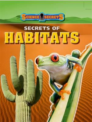 Secrets of Habitats - Science Secrets (Paperback)