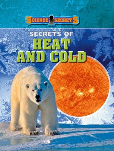 Secrets of Heat and Cold - Science Secrets (Paperback)