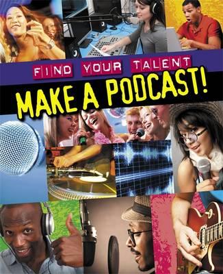 Make a Podcast! (Paperback)