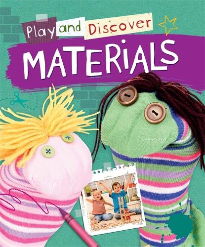 Play and Discover: Materials - Play and Discover (Hardback)