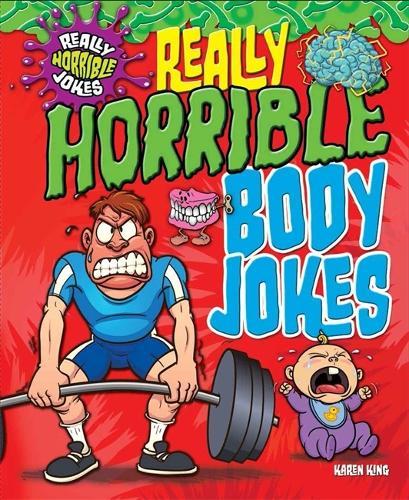 Really Horrible Jokes: Really Horrible Body Jokes - Really Horrible Jokes (Paperback)
