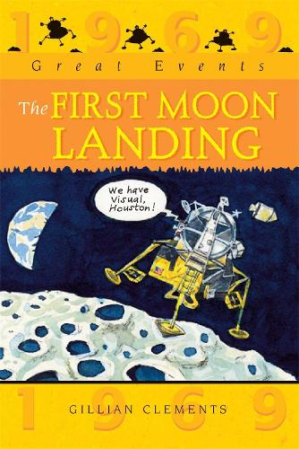Great Events: The First Moon Landing - Great Events (Paperback)