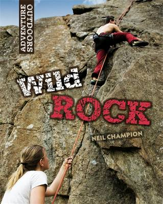 Wild Rock: Climbing and Mountaineering (Paperback)