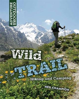 Wild Trail: Hiking and Camping (Paperback)