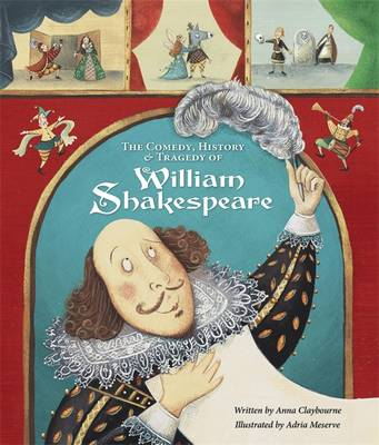 The Comedy, History and Tragedy of William Shakespeare (Hardback)