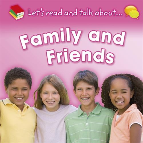 Let's Read and Talk About: Family and Friends - Let's Read and Talk About (Paperback)