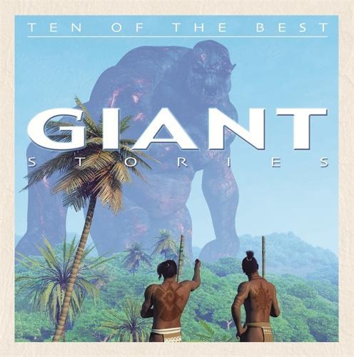 Giant Stories - Ten of the Best Myths (Hardback)