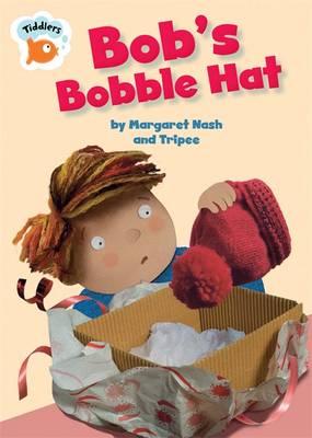 Bob's Bobble Hat - Tiddlers 23 (Hardback)