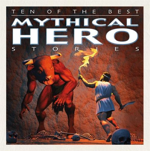 Ten of the Best Myths: Mythical Hero Stories - Ten of the Best Myths (Hardback)
