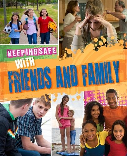 Keeping Safe: With Friends and Family - Keeping Safe (Hardback)