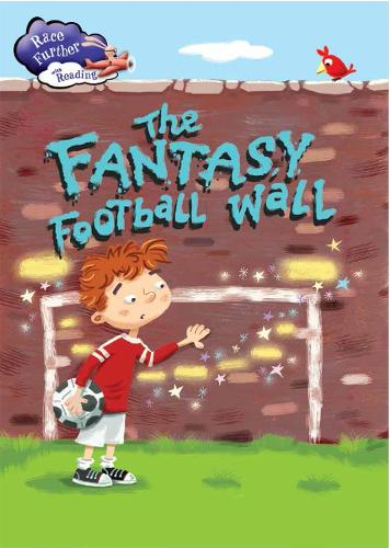 Race Further with Reading: The Fantasy Football Wall - Race Further with Reading (Paperback)