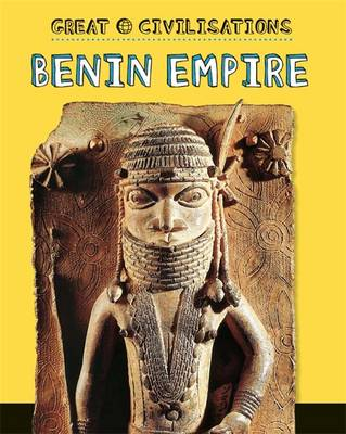 Benin Empire - Great Civilisations No. 7 (Hardback)