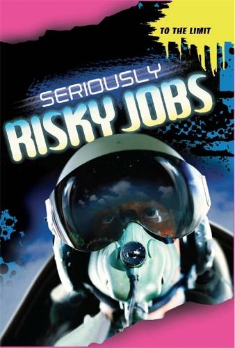 Seriously Risky Jobs - To The Limit (Hardback)