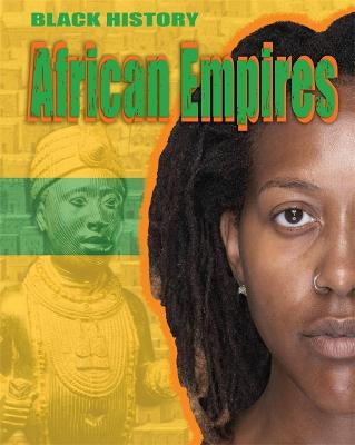 Black History: African Empires - Black History (Paperback)