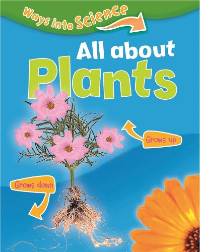 Ways Into Science: All About Plants - Ways Into Science (Paperback)