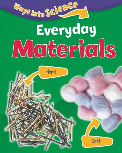 Ways Into Science: Everyday Materials - Ways Into Science (Paperback)