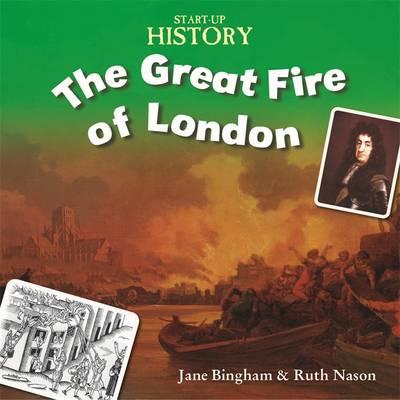 The Great Fire of London - Start-Up History No. 4 (Hardback)