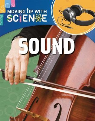 Moving up with Science: Sound - Moving up with Science (Paperback)