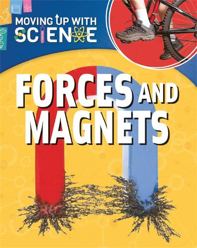 Moving up with Science: Forces and Magnets - Moving up with Science (Paperback)