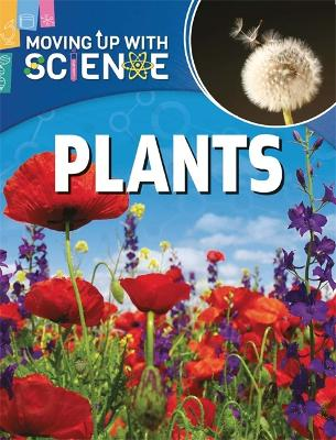Moving up with Science: Plants - Moving up with Science (Paperback)