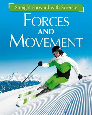 Forces and Movement - Straight Forward with Science 2 (Hardback)