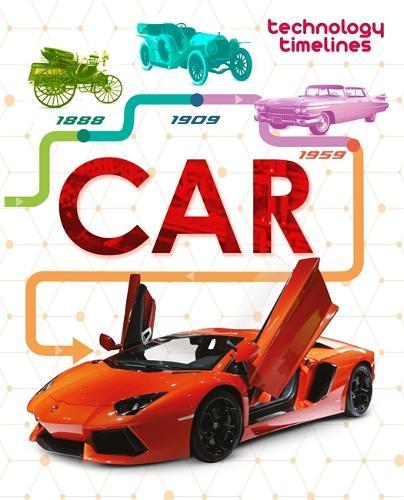 Technology Timelines: Car - Technology Timelines (Paperback)