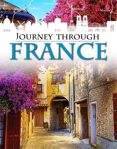 Journey Through: France - Journey Through (Paperback)