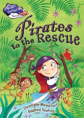 Race Further with Reading: Pirates to the Rescue - Race Further with Reading (Hardback)