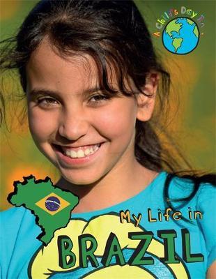 My Life in Brazil - A Child's Day in... (Hardback)
