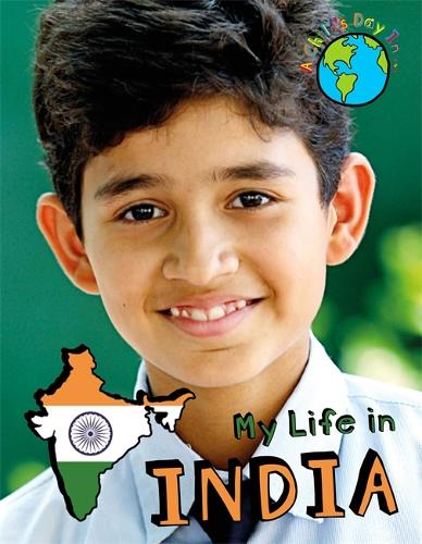 A Child's Day In...: My Life in India - A Child's Day In... (Hardback)
