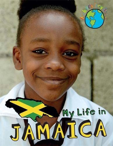 A Child's Day In...: My Life in Jamaica - A Child's Day In... (Hardback)