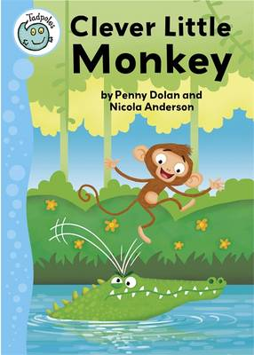 Clever Little Monkey - Tadpoles (Hardback)