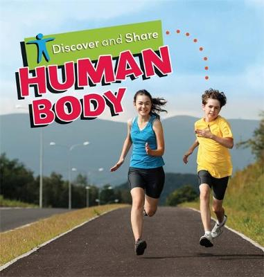 Discover and Share: Human Body - Discover and Share (Hardback)