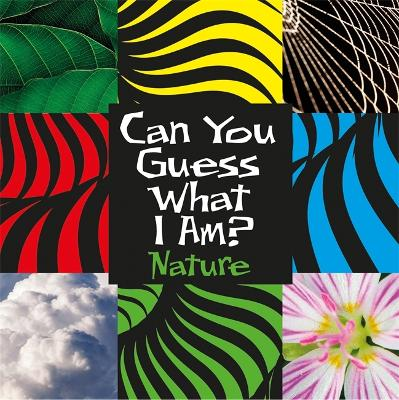 Can You Guess What I Am?: Nature - Can You Guess What I Am? (Paperback)