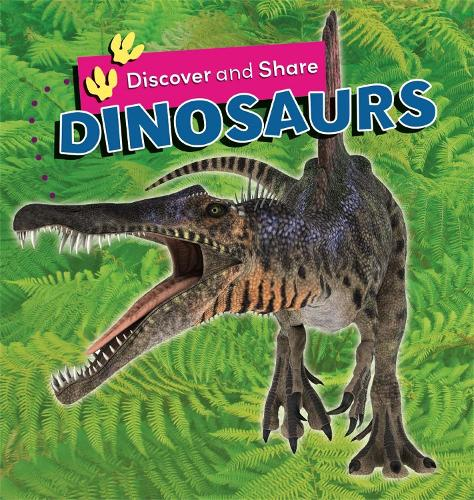 Discover and Share: Dinosaurs - Discover and Share (Paperback)